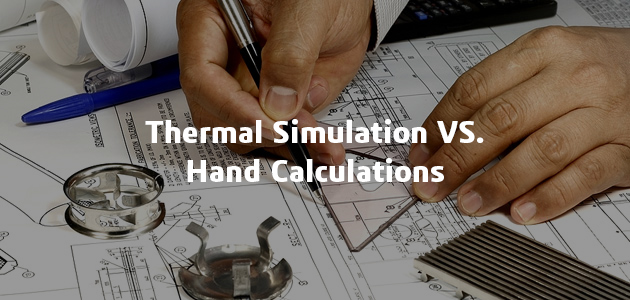 thermal sim vs hand calcs